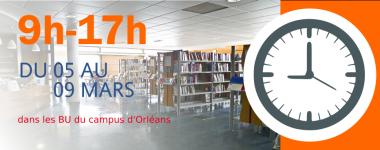 Horaires du 5 au 9 mars : 9h-17h dans les BU du campus orléanais