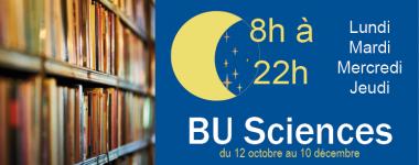 La BU Sciences est ouverte de 8h à 22h du lundi au jeudi