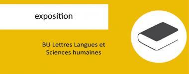Exposition en BU Lettres Langues et Sciences humaine
