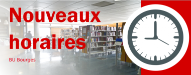 Nouveaux horaires BU Bourges