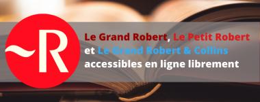 Le Grand Robert, Le Petit Robert, Le Grand Robert & Collins en accès libre