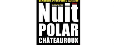 Nuit du Polar à Châteauroux, vendredi 24 octobre 2014
