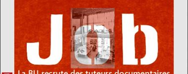 Job en lettres blanches sur fond rouge,le logo des BU d'université d'Orléans en guide de point sur le J. et l'information en caractères blancs en dessous: la BU recrute des tuteurs documentaires.