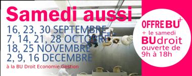 BU Droit Economie Gestion ouverte de 9h à 18h les 16, 23, 30 septembre, 7, 14, 21, 28 octobre 18, 25 novembre 2, 9, 16 décembre